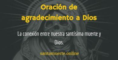santa muerte agradecimiento a Dios