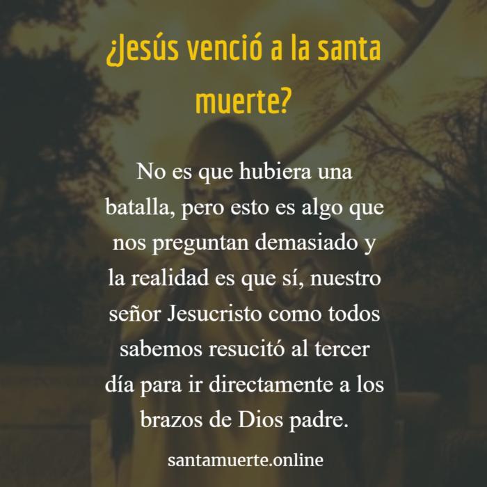 jesús venció a la santa muerte